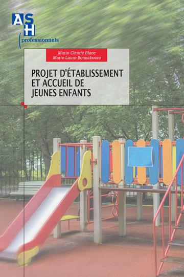 Projet d'établissement et accueil de jeunes enfants